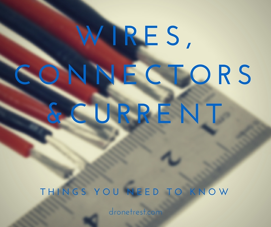 Wires connectors and current what you need to know as a drone wires amp connectorsg940x788 326 kb greentooth Gallery
